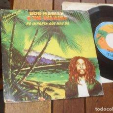 Discos de vinilo: BOB MARLEY & THE WAILERS - SINGLE NO IMPORTA QUE MAS DA. MADE IN SPAIN 1980. Lote 98217735