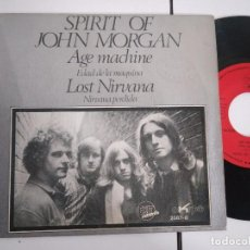 Discos de vinilo: SINGLE-SPERIT OD JOHN MORGAN-AGE MACHINE-1971-SPAIN-PROMOCIONAL-. Lote 98217975