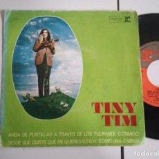 Discos de vinilo: SINGLE-TINY TIM-ANDA DE PUNTILLAS A TRAVES DE LOS TULIPANES CONMIGO-1968-SPAIN-. Lote 98219195