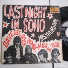 Discos de vinilo: SINGLE-DAVE DEE DOZY BEAKY MICK AND TICH-LAST NIGHT IN SOHO-1968-SPAIN-. Lote 98219511