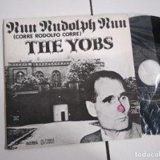 Discos de vinilo: SINGLE-THE YOBS-CORRE RODOLFO CORRE-1977-SPAIN-. Lote 98220675