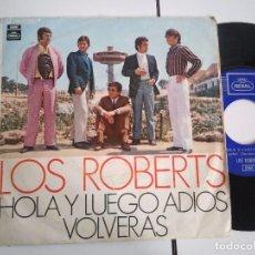 Discos de vinilo: SINGLE-LOS ROBERTS-HOLA Y LUEGO ADIOS-1970-SPAIN-. Lote 98220935