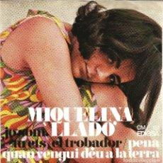 Discos de vinilo: MIQUELINA LLADÓ (EP) 1967 - CANÇÓ CATALANA (EL TROBADOR, PENA, JO SOM, TU ETS, QUAN VENGUI DÉU .... Lote 98233895