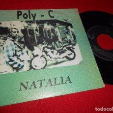 Discos de vinilo: POLY-C NATALIA/INSTRUMENTAL 7'' 1991 IMPACT RECORDS SPAIN. Lote 98347799