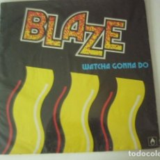 Discos de vinilo: BLAZE. WATCHA GONNA DO. BOY RECORDS.. Lote 98353503