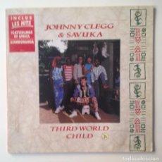 Discos de vinilo: JOHNNY CLEGG & SAVUKA THIRD WORLD CHILD -1989- EMI EDICION FRANCE. Lote 98389299
