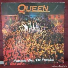 Discos de vinilo: QUEEN - FREDDIE MERCURY - FRIENDS WILL BE FRIENDS - SINGLE - REINO UNIDO - BUEN ESTADO. Lote 98396007