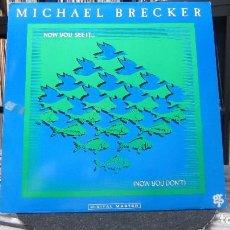 Discos de vinilo: MICHAEL BRECKER - NOW YOU SEE IT... (NOW YOU DON'T) (LP,) . Lote 98473783