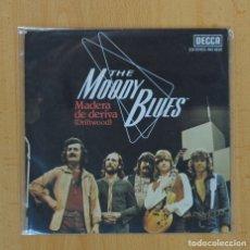 Discos de vinilo: THE MOODY BLUES - MADERA DE DERIVA - SINGLE. Lote 98478670