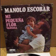 Discos de vinilo: MANOLO ESCOBAR. MI PEQUEÑA FLOR (VANESSA) SINGLE / DB BELTER - 1979 / CALIDAD LUJO. ****/****. Lote 98492811