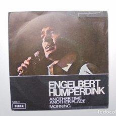 Discos de vinilo: ENGELBERT HUMPERDINCK 'ANOTHER TIME ANOTHER PL' AÑO 1971 ES UN SINGLE DE VINILO. Lote 98501435