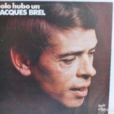 Discos de vinilo: SOLO HUBO UN JACQUES BREL. Lote 98533387