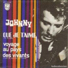 Discos de vinilo: JOHNNY HALLYDAY QUE JE T'AIME SINGLE EDITADO EN ESPAÑA AÑO 1969. Lote 98536847