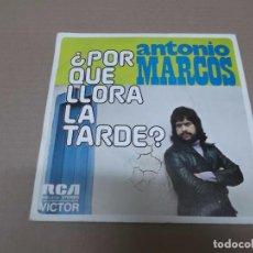 Discos de vinilo: ANTONIO MARCOS (SN) POR QUE LLORA LA TARDE AÑO 1974 - PROMOCIONAL. Lote 98553023