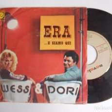 Discos de vinilo: SINGLE DE WESS & DORI ERA E SIAMO QUI. Lote 98564367