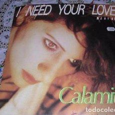 Discos de vinilo: CALAMITY - I NEED YOUR LOVE MAXI 45T.. Lote 98565771