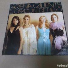Discos de vinilo: ARENA CALIENTE (SN) CORAZON DE HIELO AÑO 1976. Lote 98574543