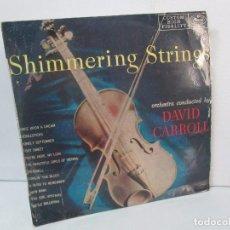 Discos de vinilo: SHIMMERING STRINGS. ORQUESTA DIRIGIDA POR DAVID CARROLL. TREMOLO DE CUERDAS. LP VINILO MERCURY . Lote 98593351