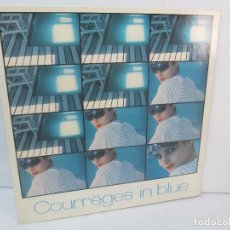 Discos de vinilo: COURREGES IN BLUE. LP VINILO. CBS 1984. VER FOTOGRAFIAS ADJUNTAS. Lote 98594007