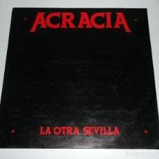 Discos de vinilo: ACRACIA - LA OTRA SEVILLA (MUT 1988) LP. Lote 98597959