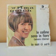Discos de vinilo: WILMA GOICH : LE COLLINE SONO IN FIORE - IO NON CI SARO'. Lote 98586263