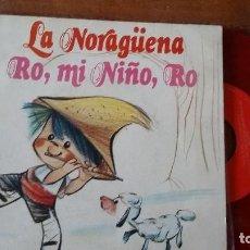 Discos de vinilo: LA NORAGUENA Y RO, MI NIÑO, RO. Lote 98637819