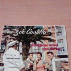 Discos de vinilo: LOS 3 DE CASTILLA - ABANIQUEME USTED - OJOS SIN LEY - BRUJERIA - LLEVAME CONTIGO - VER FOTOS. Lote 98669311