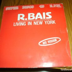 Discos de vinilo: R.BAIS,LIVING IN NEW YORK MAXI SINGLE....................A. Lote 98692535