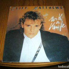 Discos de vinilo: CLIFF MATTHEWS ,WITH A KNIFE MAXI SINGLE................A. Lote 98695607