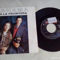 Discos de vinilo: MUSICA SINGLE: PANAMA - EN LA FRONTERA (ABLN). Lote 98703623