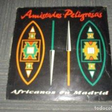 Discos de vinilo: AMISTADES PELIGROSAS - AFRICANOS EN MADRID - MAXI - EMI - SPAIN - IBL - . Lote 98717071