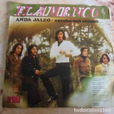 Discos de vinilo: FLAMENCO - ANDA JALEO / CORCHO CON CORCHO - SINGLE 1972. Lote 98723415