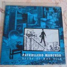 Discos de vinilo: PATRULLERO MANCUSO – DESDE EL MÁS ALLÁ - EP 1994. Lote 98723575