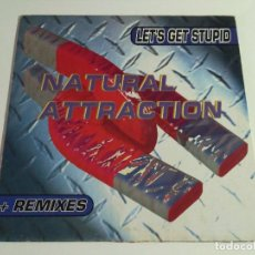 Discos de vinilo: NATURAL ATTRACTION - LET'S GET STUPID (+ REMIXES) . Lote 98724343