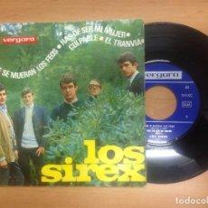 Discos de vinilo: EP LOS SIREX / QUE SE MUERAN LOS FEOS/HAS DE SER MI MUJER/CULPABLE / EL TRANVIA . Lote 98744483