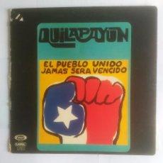 Discos de vinilo: QUILAPAYUN. - EL PUEBLO UNIDO JAMAS SERA VENCIDO. TDKDA19. Lote 98769231