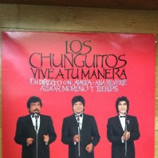 Discos de vinilo: LOS CHUNGUITOS - VIVE A TU MANERA - EN DIRECTO (2XLP, ALBUM) . Lote 98777443