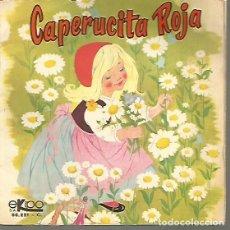 Discos de vinilo: CAPERUCITA ROJA EP SELLO EKIPO EDITADO EN ESPAÑA AÑO 1969 PORTADA DOBLE AL ABRIR RECORTE TROQUEL. Lote 98792079