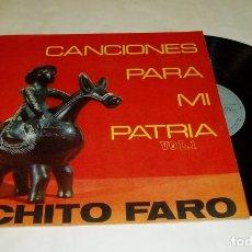Discos de vinilo: CANCIONES PARA MI PATRIA VOL. 1 CHITO FARO LP - SANTIAGO DE CHILE. Lote 98795983