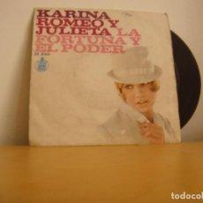 Discos de vinilo: SINGLE VINILO - KARINA - 1967 - ROMEO Y JULIETA / LA FORTUNA Y EL PODER - HISPAVOX – H 249. Lote 98800943