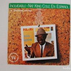 Discos de vinilo: LP. VINILO - NAT KING COLE EN ESPAÑOL - INOLVIDABLE - CAPITOL RECORDS 1981. Lote 98812759