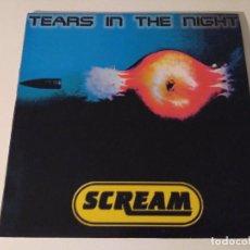 Discos de vinilo: SCREAM - TEARS IN THE NIGHT . Lote 98815523