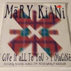 Discos de vinilo: MÄRY KIANI - I GIVE IT ALL TO YOU / I IMAGINE . Lote 98815695
