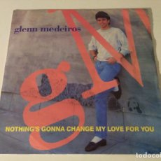 Discos de vinilo: GLENN MEDEIROS - NOTHING'S GONNA CHANGE MY LOVE FOR YOU . Lote 98815931
