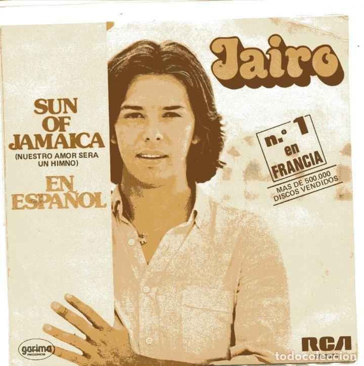 JAIRO / SUN OF JAMAICA (EN ESPAÑOL) / COMO DECIRTE QUE TE QUIERO (SINGLE 1980) (Música - Discos - Singles Vinilo - Grupos y Solistas de latinoamérica)