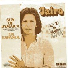 Discos de vinilo: JAIRO / SUN OF JAMAICA (EN ESPAÑOL) / COMO DECIRTE QUE TE QUIERO (SINGLE 1980). Lote 98821615