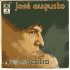 Disques de vinyle: JOSE AUGUSTO / MELANCOLIA / HOY HE PERDIDO EN TI TODA ESPERANZA (SINGLE 1975). Lote 98829631