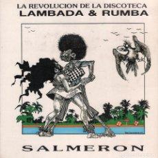 Discos de vinilo: SALMERON - LAMBADA Y RUMBA . LP DCD DE 1989 RF-4002- LA REVOLUCION DE LA DISCOTECA. Lote 98842707