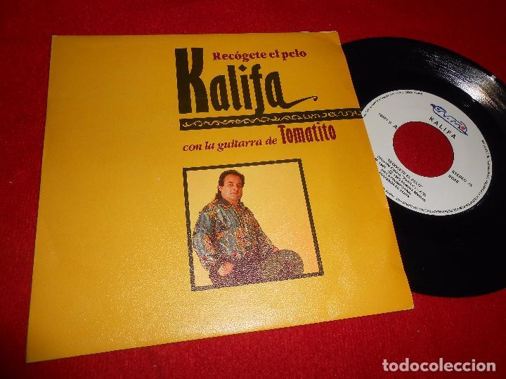 KALIFA RECOGETE EL PELO/EMPEZAR DE NUEVO 7'' 1991 NUEVOS MEDIOS PROMO TOMATITO (Música - Discos - Singles Vinilo - Flamenco, Canción española y Cuplé)
