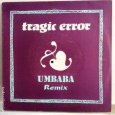 Discos de vinilo: TRAGIC ERROR - UMBABA REMIX / UMBABA PSICOREMIX - NUEVO PROMO ESPAÑOL. Lote 98860111